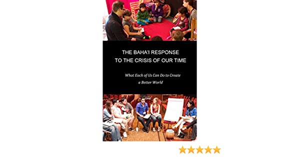 The bahai response to the crisis of our time what each of us can the bahai response to the crisis of our time what each of us can do kindle edition by joan hernandez bryan blakeny religion spirituality kindle fandeluxe Image collections