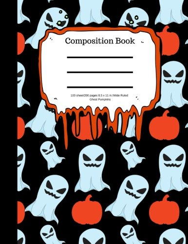 (Composition Book 100 sheet/200 pages 8.5 x 11 in. Wide Ruled Ghosts Pumpkins: Halloween Notebook for Kids | Student Journal | Spooky Writing ... | Scary Writing Notebook |Soft Cover)