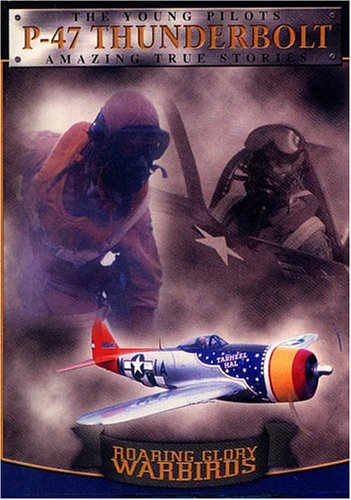 (Roaring Glory Warbirds, Vol. 5: Republic P-47 Thunderbolt)