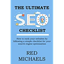 The ULTIMATE SEO CHECKLIST 2016: How to rank your websites by following a simple checklist for your search engine optimization