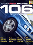 "Peugeot 106: The Definitive Guide to Modifying (Haynes ""Max Power"" Modifying Manuals)"