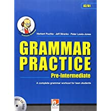 Grammar Practice Pre-Intermediate: A Complete Grammar Workout for Teen Students by Herbert Puchta (2012-01-01)