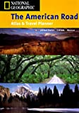 The American Road, an Atlas and Travel Planner, U. S. National Geographic Society Staff, 1572623284