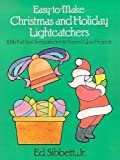 Easy-to-Make Christmas and Holiday Lightcatchers: With Full-Size Templates for 66 Stained Glass Projects (Dover Stained Glass Instruction)