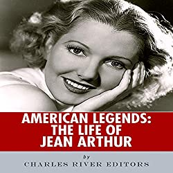 American Legends: The Life of Jean Arthur