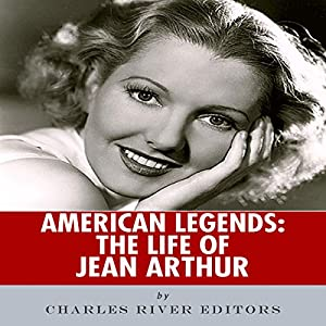 American Legends: The Life of Jean Arthur Audiobook