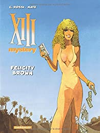 XIII Mystery, tome 9 : Felicity Brown par Christian Rossi