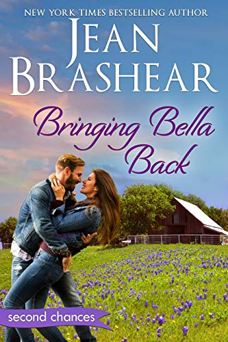 Bringing Bella Back: A Second Chance Romance (Second Chances Book 2)