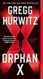 Orphan X: A Novel by  Gregg Hurwitz in stock, buy online here