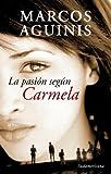 La Pasion segun Carmela, Marcos Aguinis, 0307392481