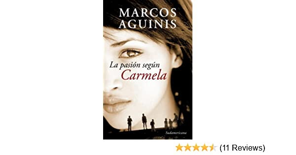 La pasion segun Carmela (Spanish Edition): Marcos Aguinis: 9780307392480: Amazon.com: Books