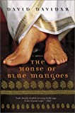 Front cover for the book The House of Blue Mangoes: A Novel by David Davidar