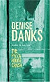 Pizza House Crash, Denise Danks, 0752843788