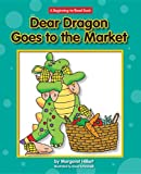 Dear Dragon Goes to the Market (Dear Dragon: Beginning-to-read Book)