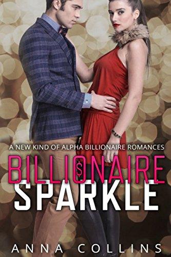 Billionaire Sparkle: A New Kind of Alpha Billionaire Romances