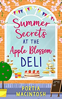 Summer Secrets at the Apple Blossom Deli: A laugh out loud feel-good romance perfect for summer by [MacIntosh, Portia]