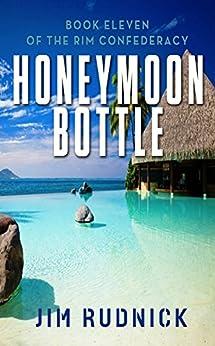 Honeymoon Bottle (THE RIM CONFEDERACY Book 11) by [Rudnick, Jim]