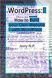 wordpress program - WordPress: How to Build your Own Website with WordPress for Beginners