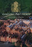 Hampton Court Palace : Souvenir Guide Book