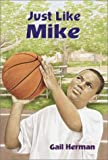 Just Like Mike, Gail Herman, 0440414164
