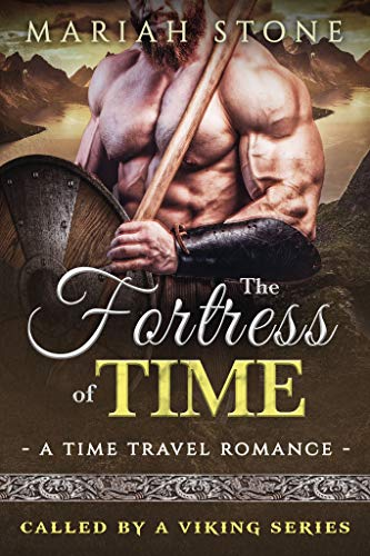 The Fortress of Time: a time travel romance (Called by a Viking series Book 1) by Mariah Stone