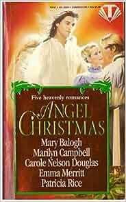 Angel Christmas: Patricia Rice, Mary Balogh, Marilyn