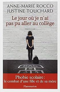 Le Jour Où Je N Ai Pas Pu Aller Au Collège Phobie Scolaire