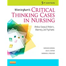 Winningham's Critical Thinking Cases in Nursing - E-Book: Medical-Surgical, Pediatric, Maternity, and Psychiatric