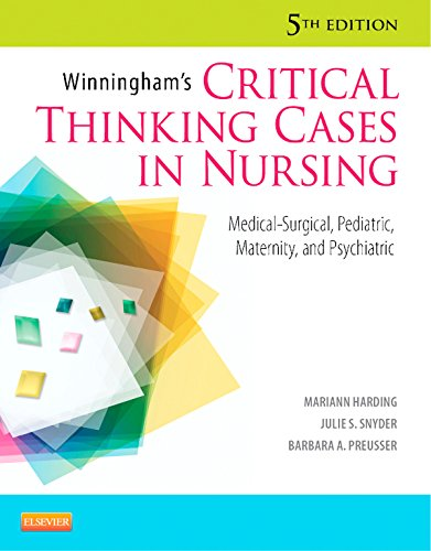 Download Winningham's Critical Thinking Cases in Nursing: Medical-Surgical, Pediatric, Maternity, and Psychiatric Pdf