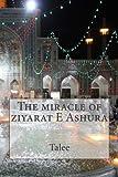 The miracle of ziyarat E Ashura