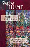 Bush Telegraph, Stephen Hume, 1550172158