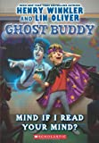 Mind If I Read Your Mind?, Henry Winkler and Lin Oliver, 0545298830
