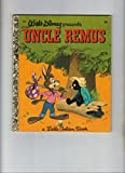 img - for Walt Disney Presents Uncle Remus (3 Stories: Brer Rabbit's Laughing Place, Brer Fox and De Rabbit Trap, De Tar Baby) Adapted From the Characters and Backgounds Created for Walt Disney's Song of the South (A Little Golden Book, D85) book / textbook / text book