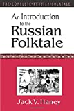 An Introduction to the Russian Folktale (The Complete Russian Folktale, 1)