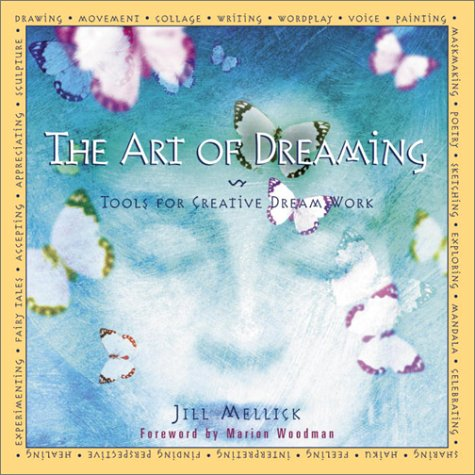 The Art of Dreaming: Creative Tools for Dream Work by Gramercy