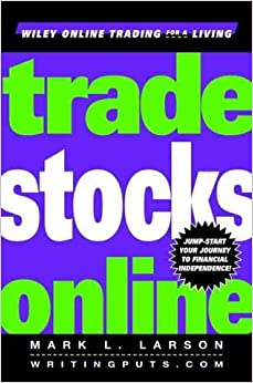 Trade Stocks Online (Wiley Online Trading for a Living)