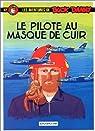 Buck Danny, tome 37 : Le pilote au masque de cuir par Charlier