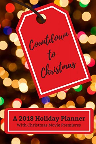 (Countdown to Christmas: A 2018 Holiday Planner with Christmas Movie)