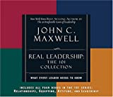 : Real Leadership: What Every Leader Needs to Know (101 Series)