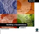 Building a Geodatabase, Andrew MacDonald, 1879102722