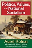 Politics, Values, and National Socialism, Aurel Kolnai, 141285167X