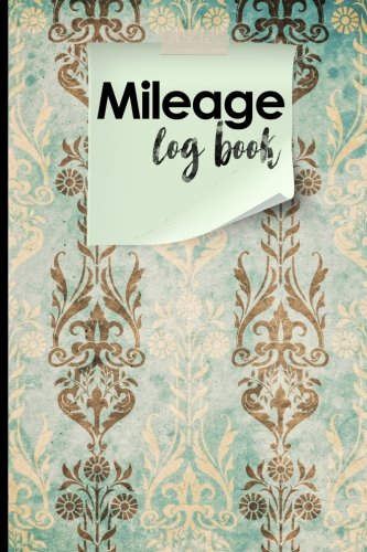 Mileage Log Book: Mileage Counter For Car, Mileage Logger, Vehicle Mileage Journal, Vintage/Aged Cover (Volume 9)