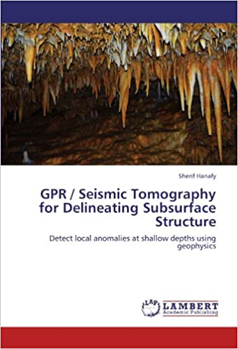 GPR / Seismic Tomography for Delineating Subsurface Structure: Detect local anomalies at shallow depths using geophysics