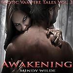 Awakening: Erotic Vampire Tales Vol. 3 | Mindy Wilde