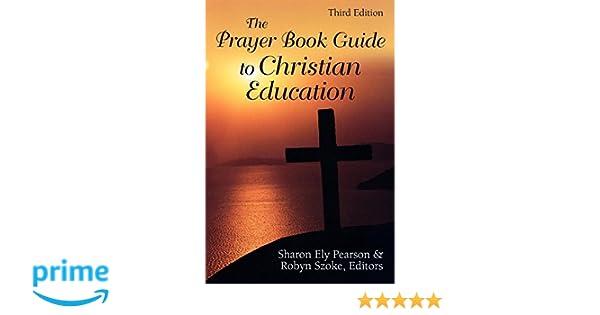 amazon com the prayer book guide to christian education third rh amazon com Homemade Prayer Book Christian My Prayer Book
