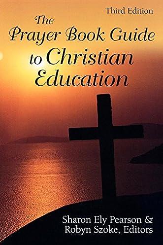 amazon com the prayer book guide to christian education third rh amazon com Best Christian Books On Prayer Christian Ministries Prayer Book