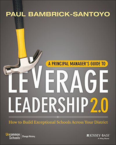 Pdf Teaching A Principal Manager's Guide to Leverage Leadership 2.0: How to Build Exceptional Schools Across Your District