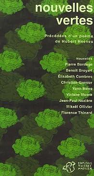 Nouvelles vertes : Précédées d'un poème de Hubert Reeves par Florence Thinard