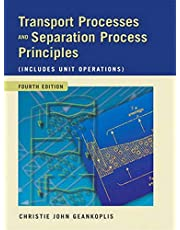 Transport Processes and Separation Process Principles (Includes Unit Operations)