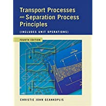 Transport Processes and Separation Process Principles (Includes Unit Operations) (4th Edition)